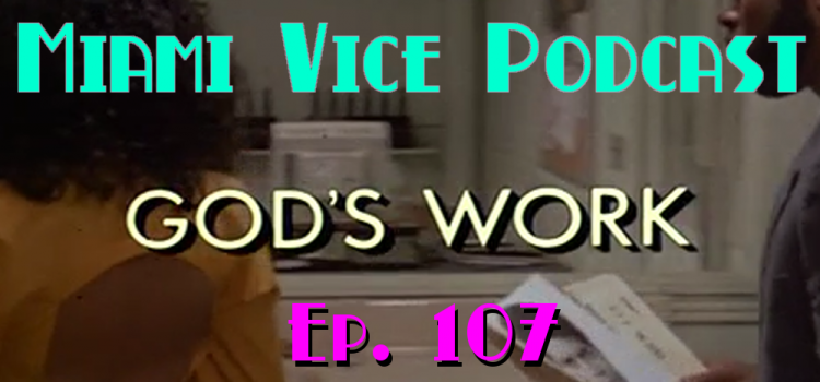 Summer Rerun: Go With The Heat 107 – God's Work