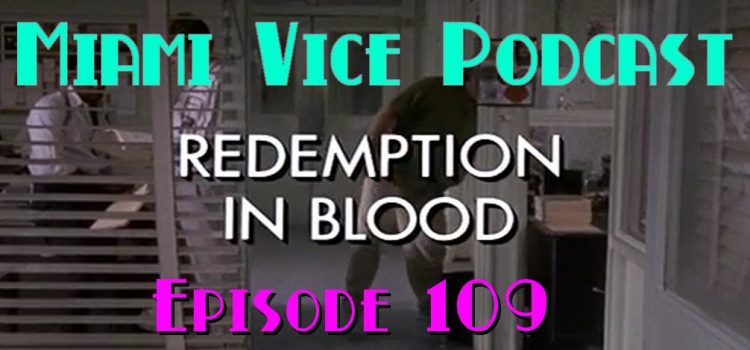 Go With The Heat 109 – Redemption in Blood