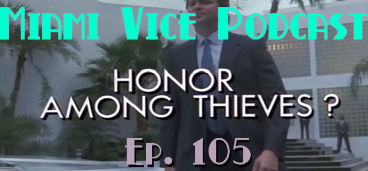 Summer Rerun: Go With The Heat 105 – Honor Among Thieves?