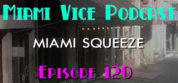 Go With The Heat 120 – Miami Squeeze