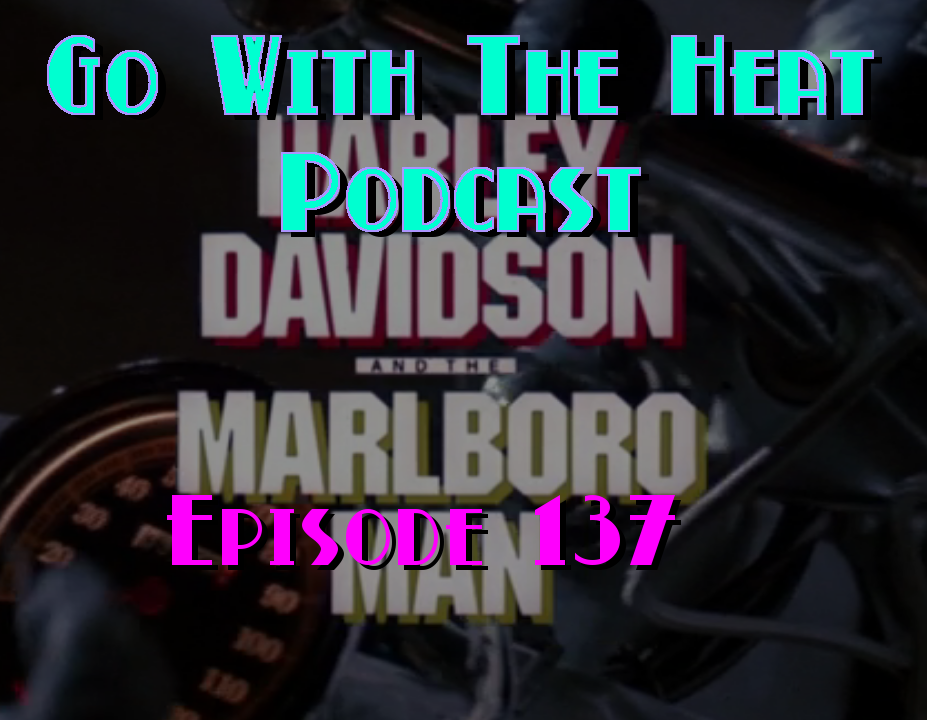 Go With The Heat 137 – Harley Davidson and The Marlboro Man