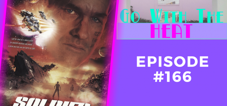 Go With The Heat #166 – John Explains: Soldier