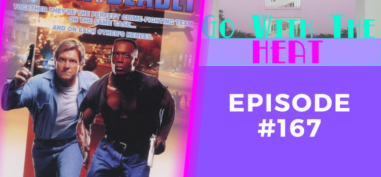 Go With The Heat 167 – Tough and Deadly